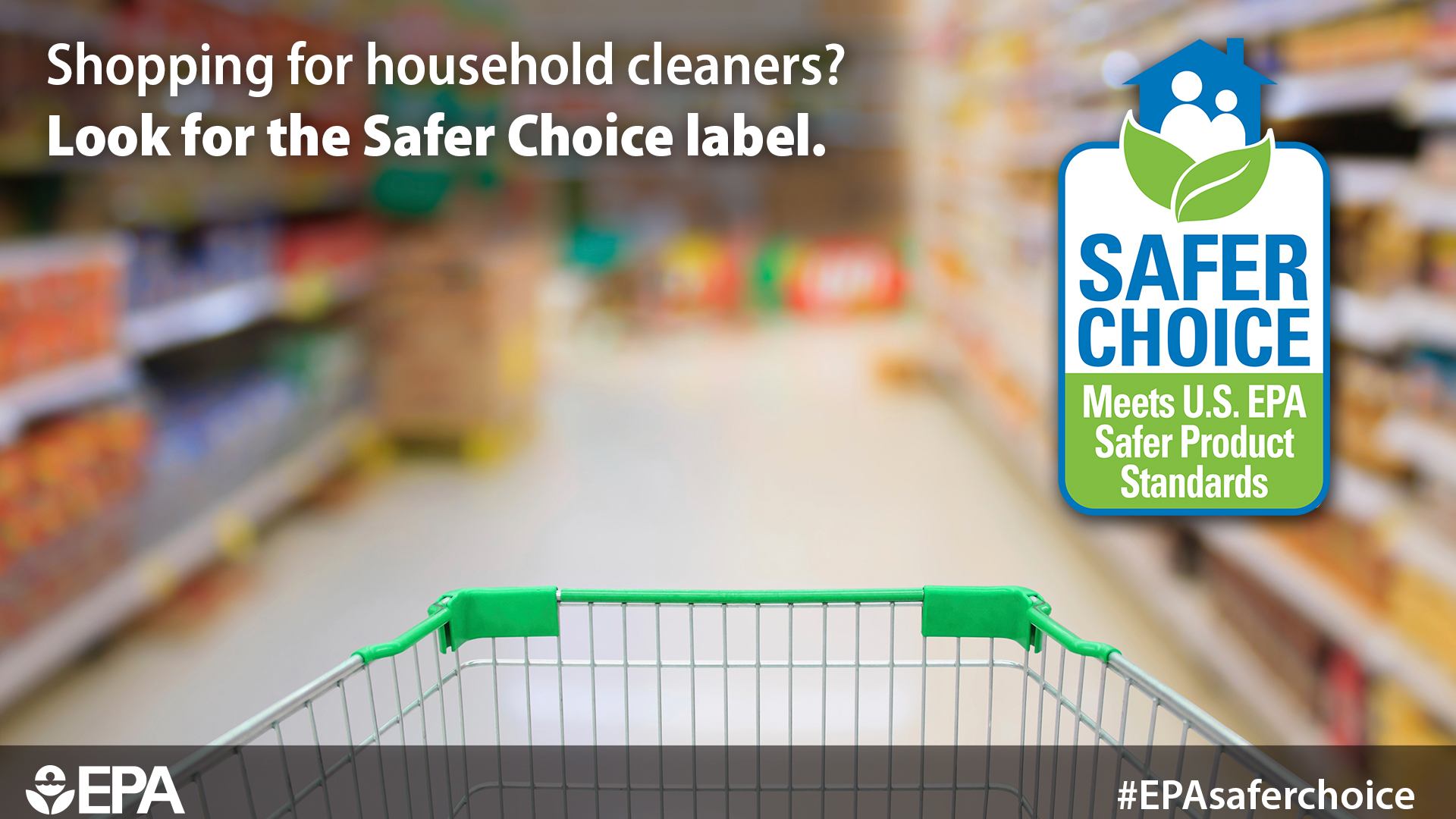 "Blurry grocery aisle with the front of a shopping cart, overlaid by the Safer Choice logo and the text, ""Shopping for household cleaners?"""